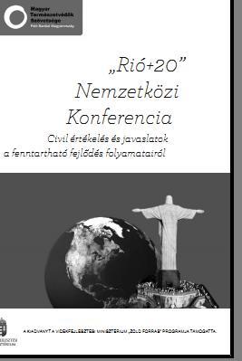 Rió+20 Nemzetközi konferencia - Civil értékelés és javaslatok a fenntartható fejlődés folyamatairól